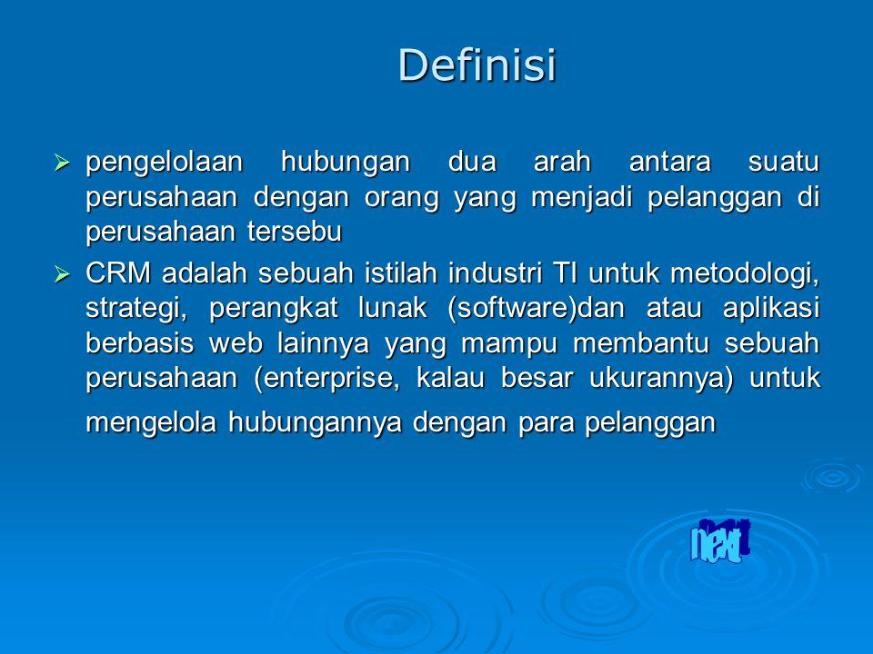 Definisi pengelolaan hubungan dua arah antara suatu perusahaan dengan orang yang menjadi pelanggan di perusahaan tersebu.