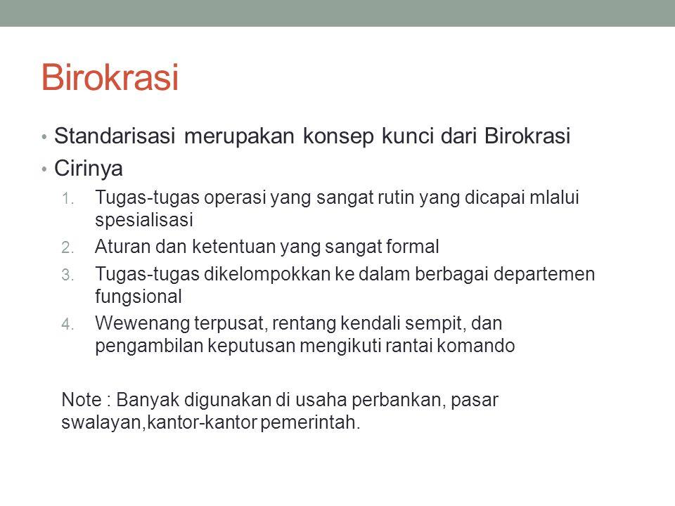Birokrasi Standarisasi merupakan konsep kunci dari Birokrasi Cirinya
