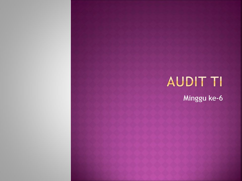 Audit TI Minggu ke-6