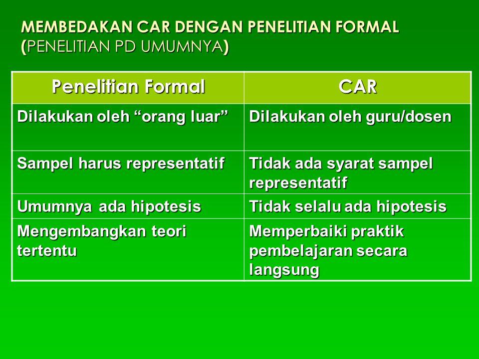 MEMBEDAKAN CAR DENGAN PENELITIAN FORMAL (PENELITIAN PD UMUMNYA)