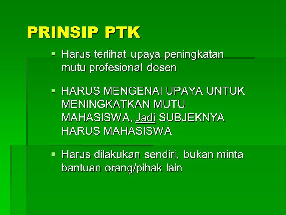 PRINSIP PTK Harus terlihat upaya peningkatan mutu profesional dosen