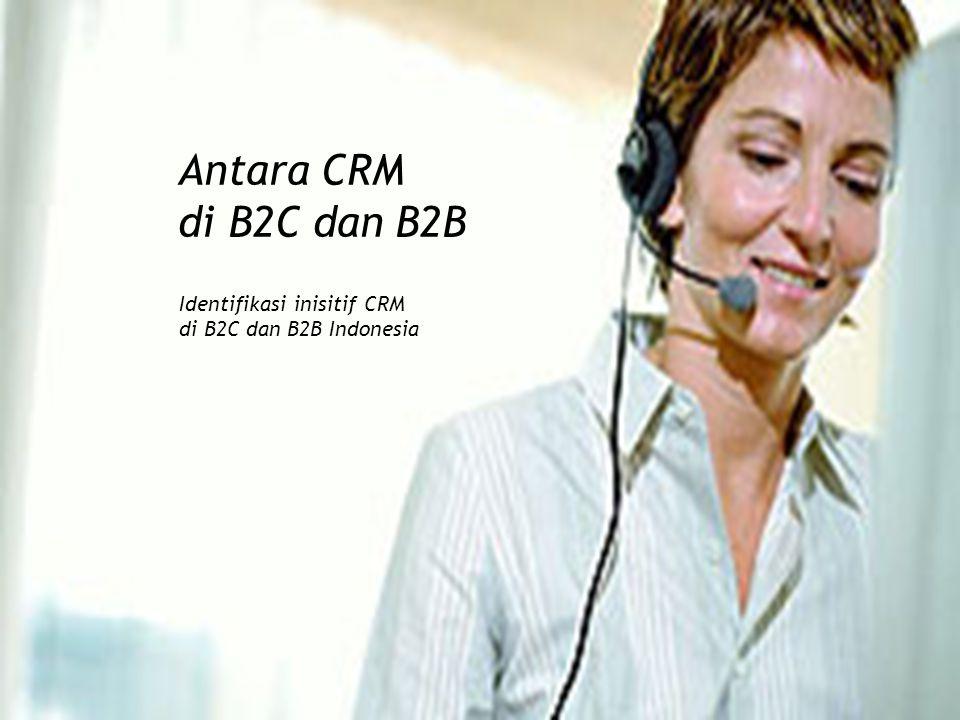 Antara CRM di B2C dan B2B Identifikasi inisitif CRM