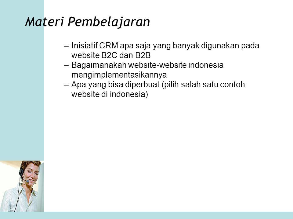 Materi Pembelajaran Inisiatif CRM apa saja yang banyak digunakan pada website B2C dan B2B.