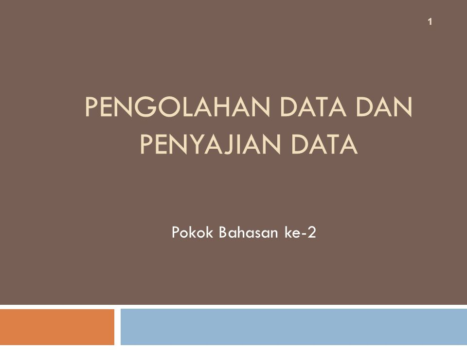 PENGOLAHAN DATA DAN PENYAJIAN DATA