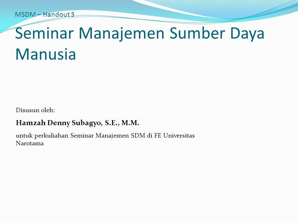 MSDM – Handout 3 Seminar Manajemen Sumber Daya Manusia