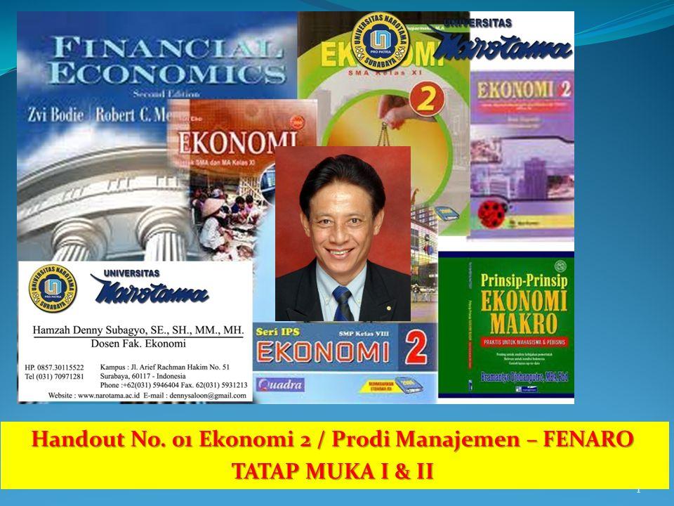 Handout No. 01 Ekonomi 2 / Prodi Manajemen – FENARO TATAP MUKA I & II