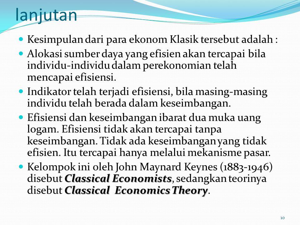 lanjutan Kesimpulan dari para ekonom Klasik tersebut adalah :