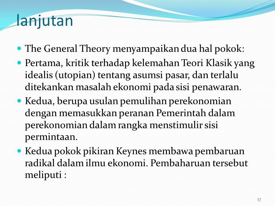 lanjutan The General Theory menyampaikan dua hal pokok: