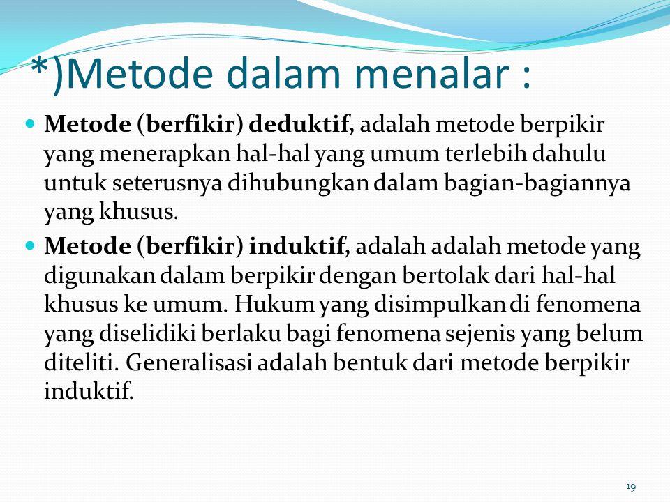 *)Metode dalam menalar :