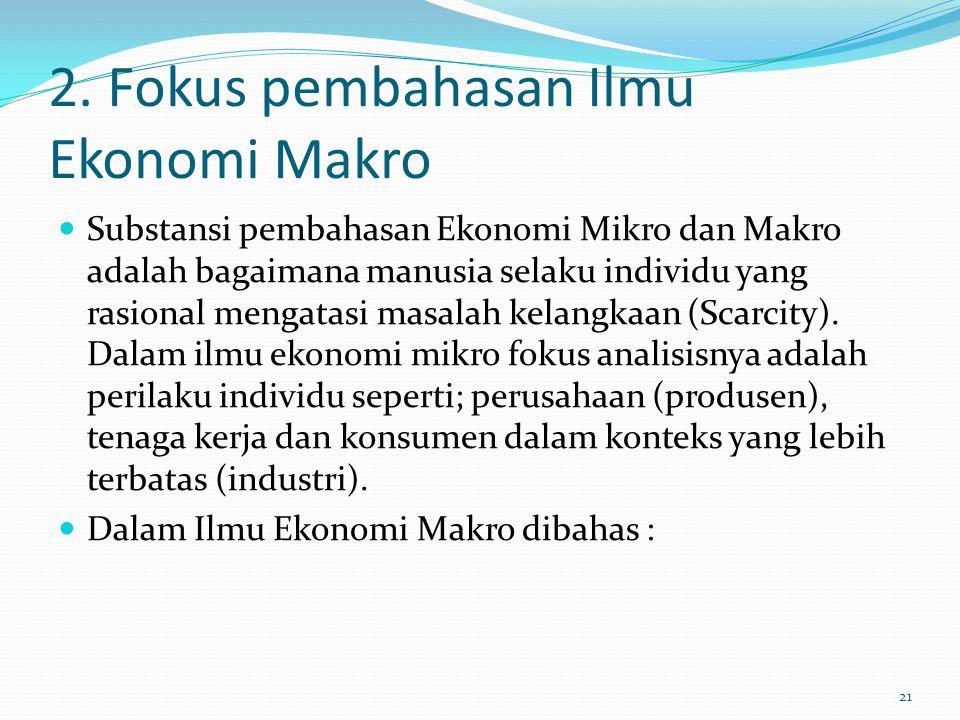 2. Fokus pembahasan Ilmu Ekonomi Makro