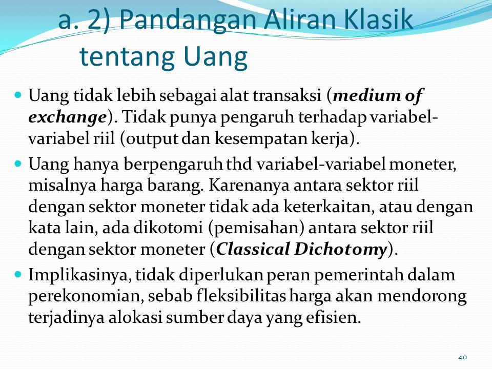 a. 2) Pandangan Aliran Klasik tentang Uang