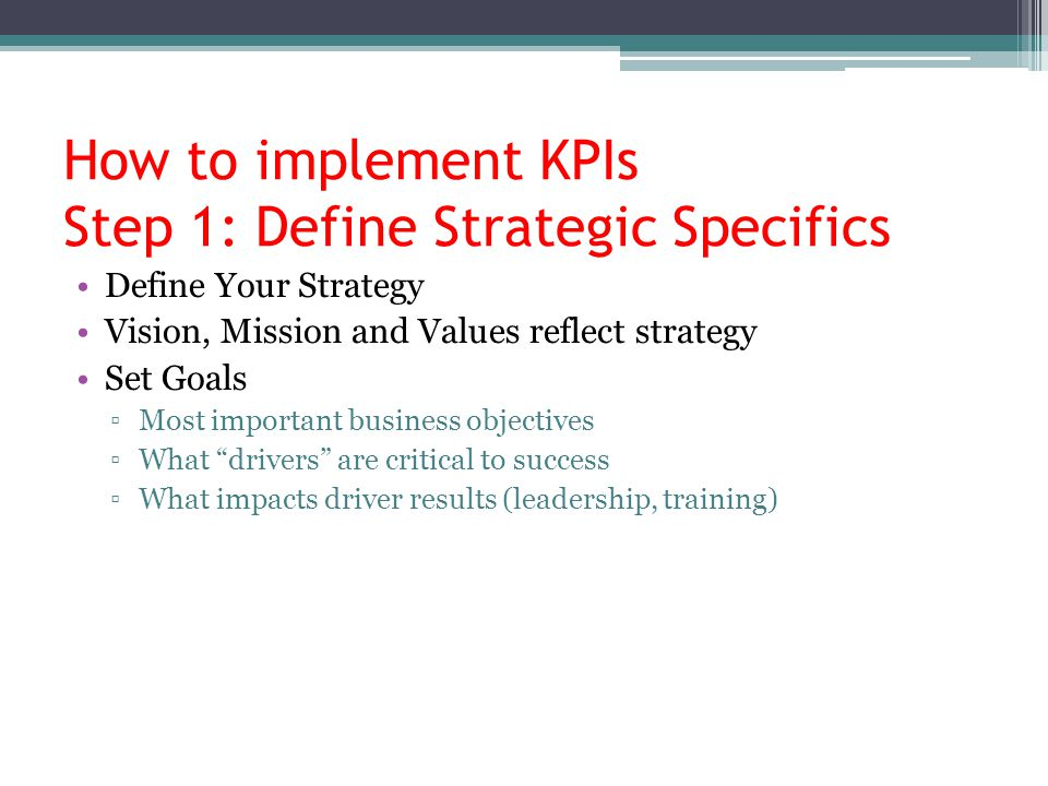 How to implement KPIs Step 1: Define Strategic Specifics