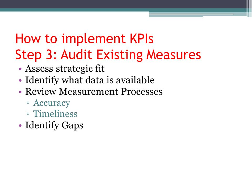 How to implement KPIs Step 3: Audit Existing Measures
