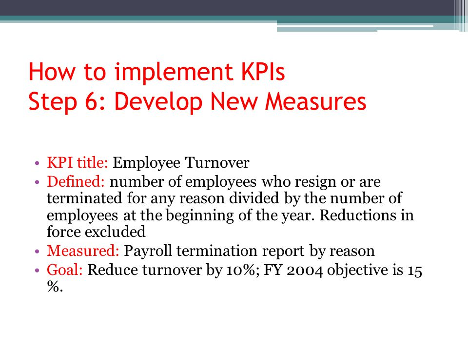 How to implement KPIs Step 6: Develop New Measures