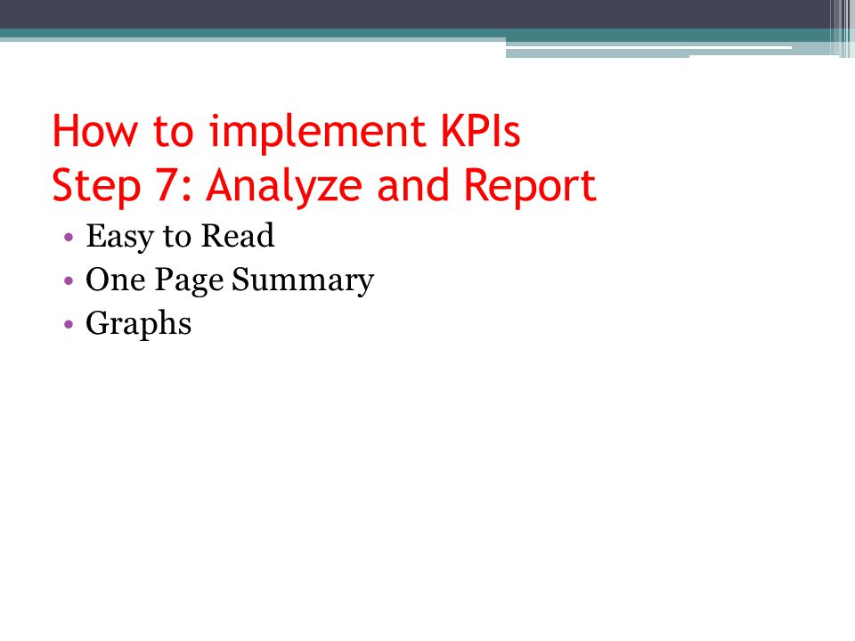 How to implement KPIs Step 7: Analyze and Report