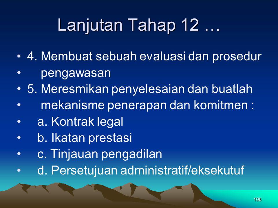 Lanjutan Tahap 12 … 4. Membuat sebuah evaluasi dan prosedur pengawasan