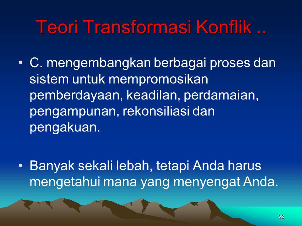 Teori Transformasi Konflik ..