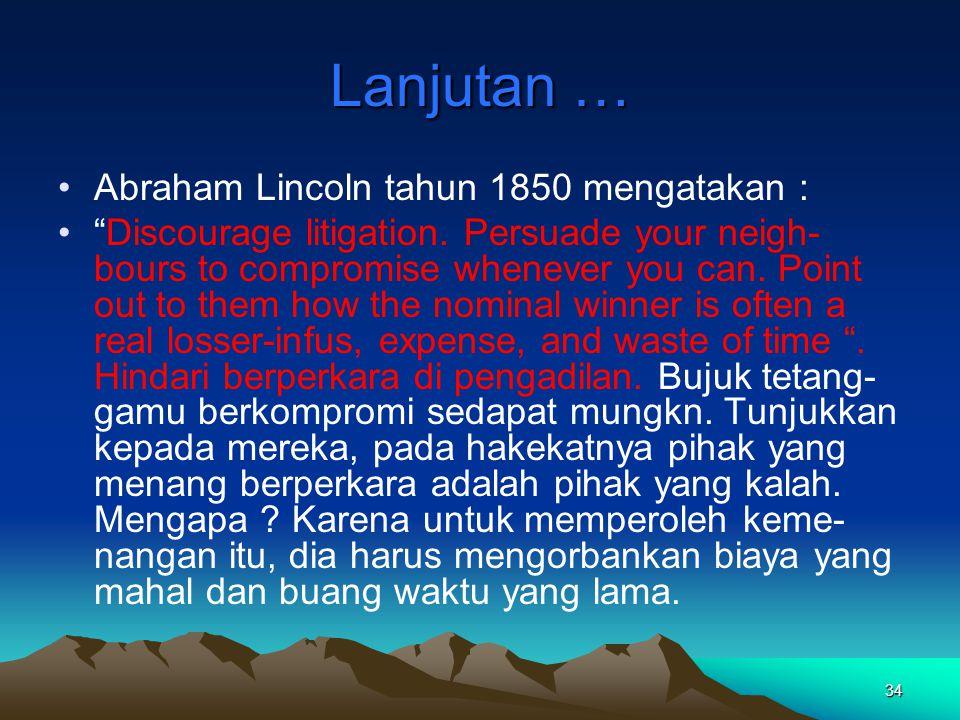 Lanjutan … Abraham Lincoln tahun 1850 mengatakan :