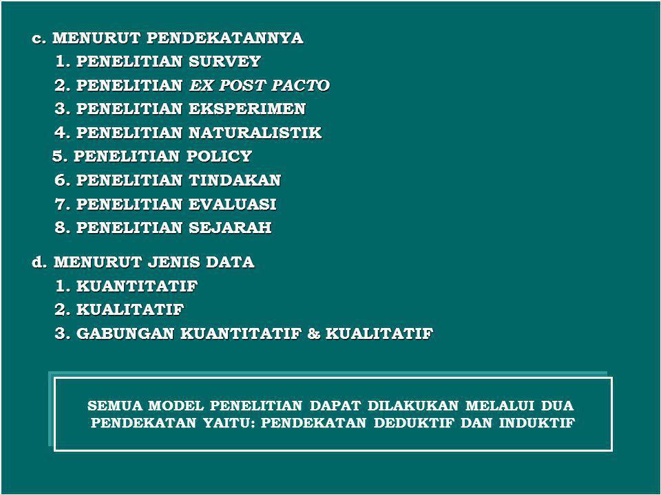 c. MENURUT PENDEKATANNYA 1. PENELITIAN SURVEY