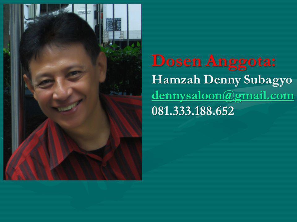 Dosen Anggota: Hamzah Denny Subagyo dennysaloon@gmail.com