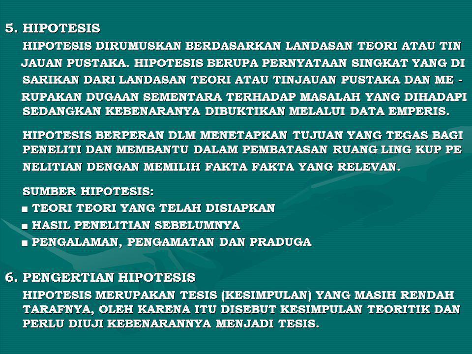 5. HIPOTESIS 6. PENGERTIAN HIPOTESIS