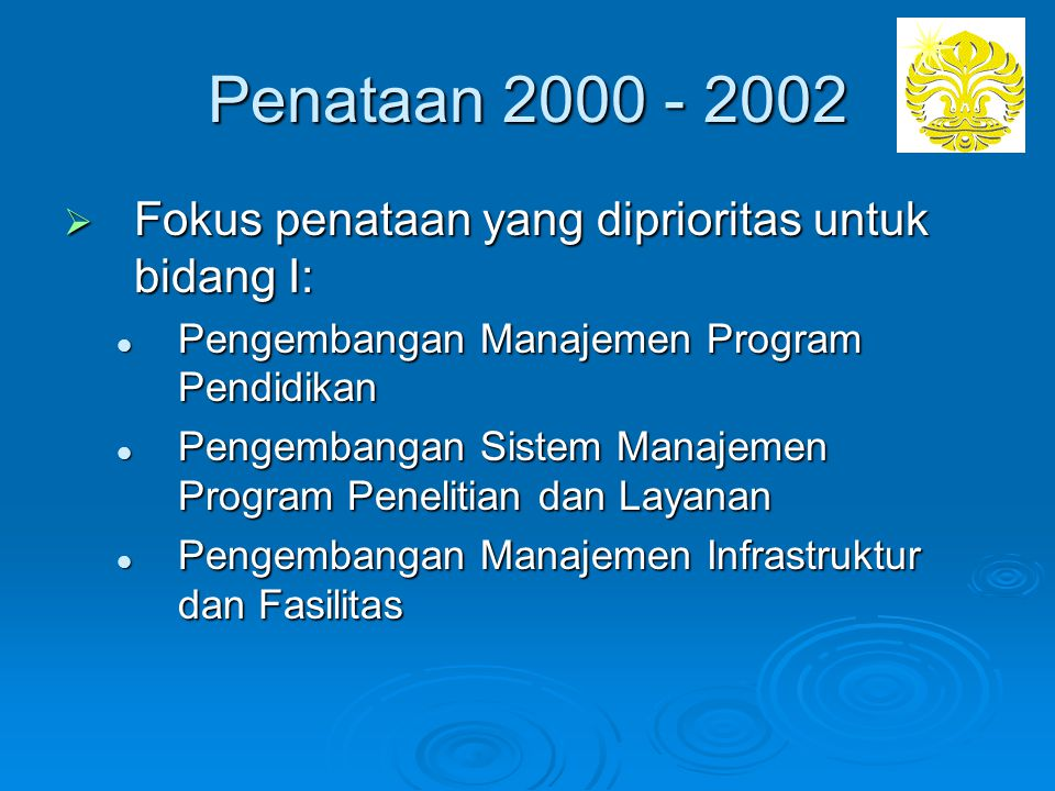 Penataan 2000 - 2002 Fokus penataan yang diprioritas untuk bidang I: