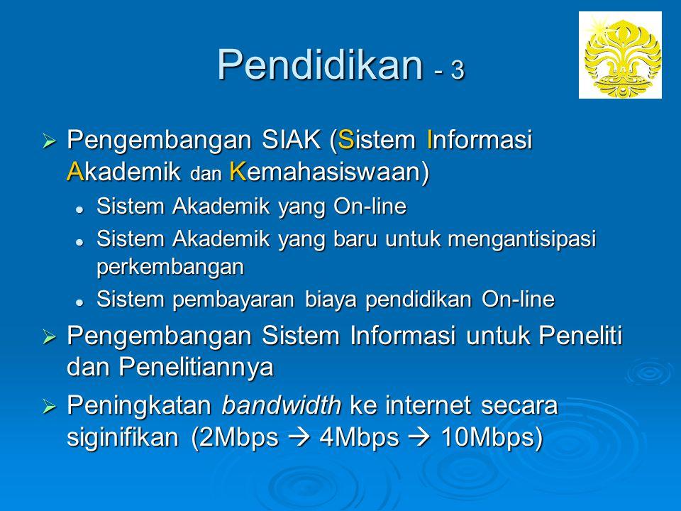 Pendidikan - 3 Pengembangan SIAK (Sistem Informasi Akademik dan Kemahasiswaan) Sistem Akademik yang On-line.