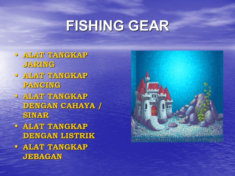 FISHING GEAR ALAT TANGKAP JARING ALAT TANGKAP PANCING