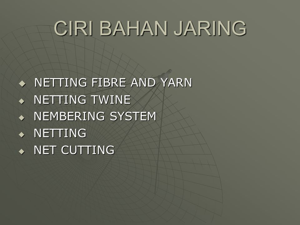 CIRI BAHAN JARING NETTING FIBRE AND YARN NETTING TWINE
