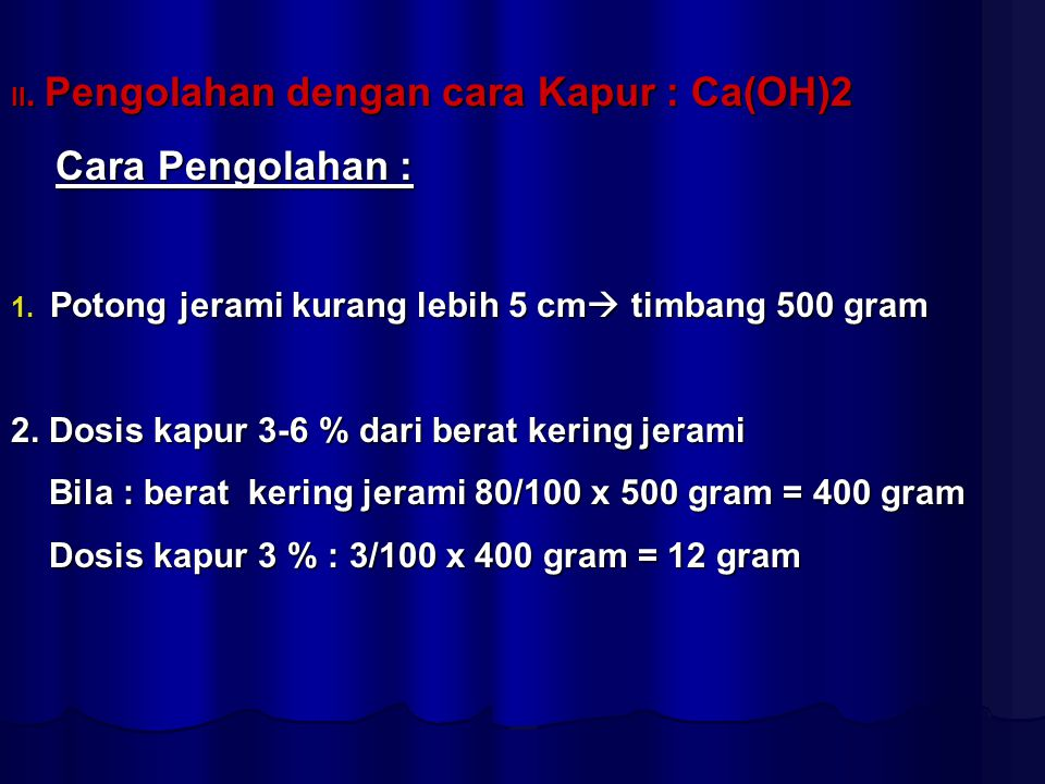 Cara Pengolahan : Potong jerami kurang lebih 5 cm timbang 500 gram