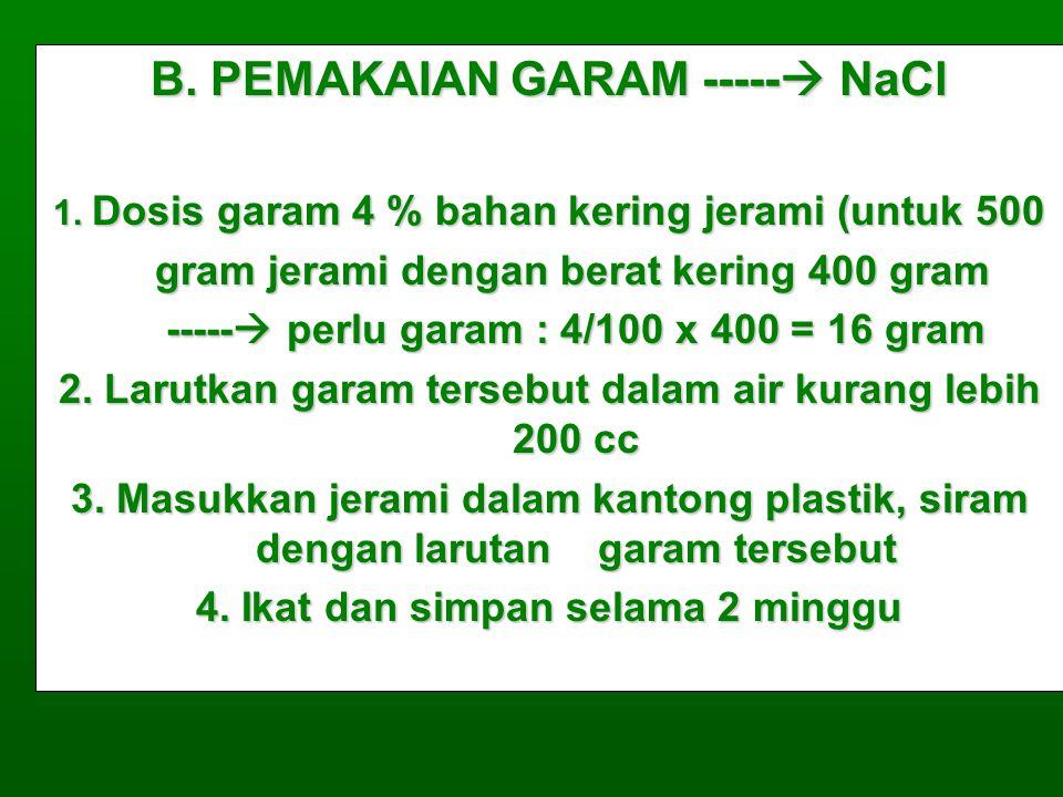B. PEMAKAIAN GARAM ----- NaCl