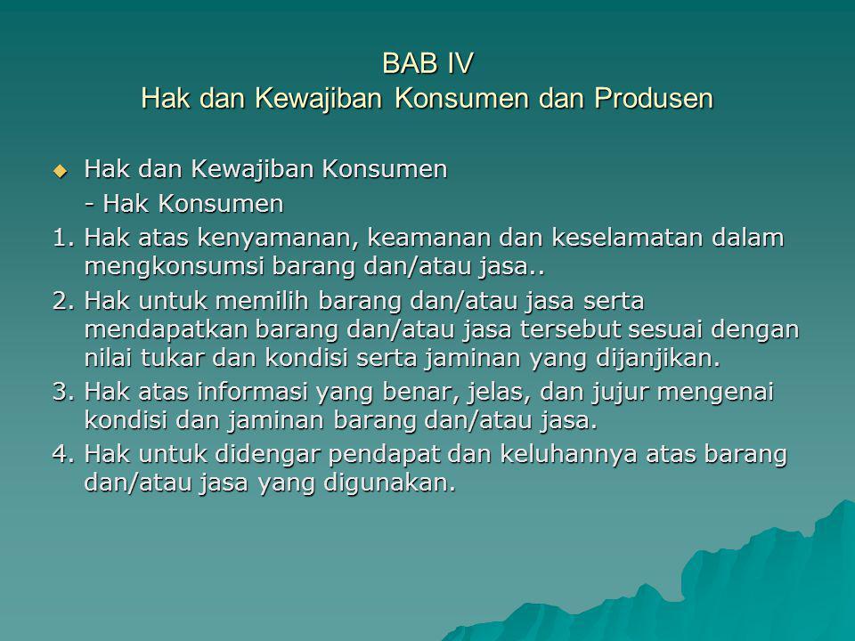 BAB IV Hak dan Kewajiban Konsumen dan Produsen