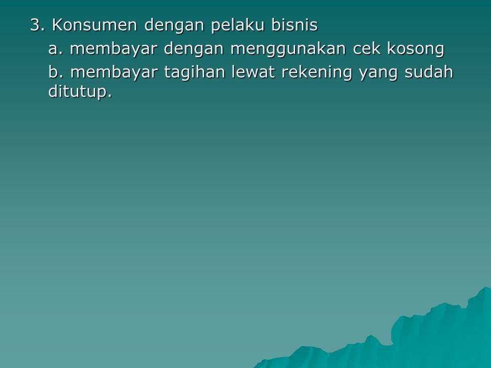 3. Konsumen dengan pelaku bisnis a