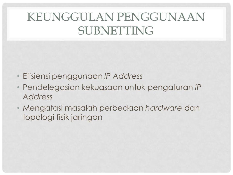 Keunggulan penggunaan Subnetting