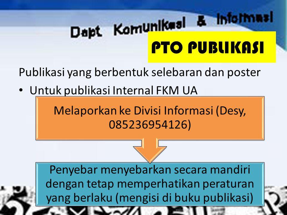 Melaporkan ke Divisi Informasi (Desy, 085236954126)