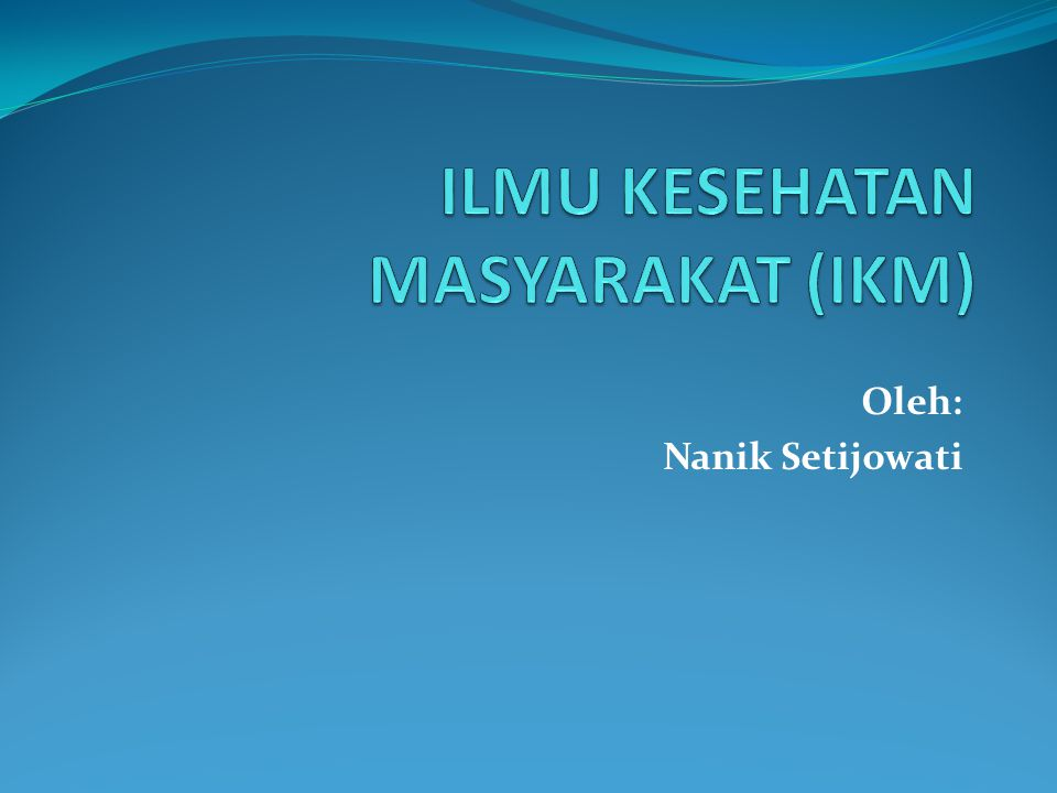 ILMU KESEHATAN MASYARAKAT (IKM)