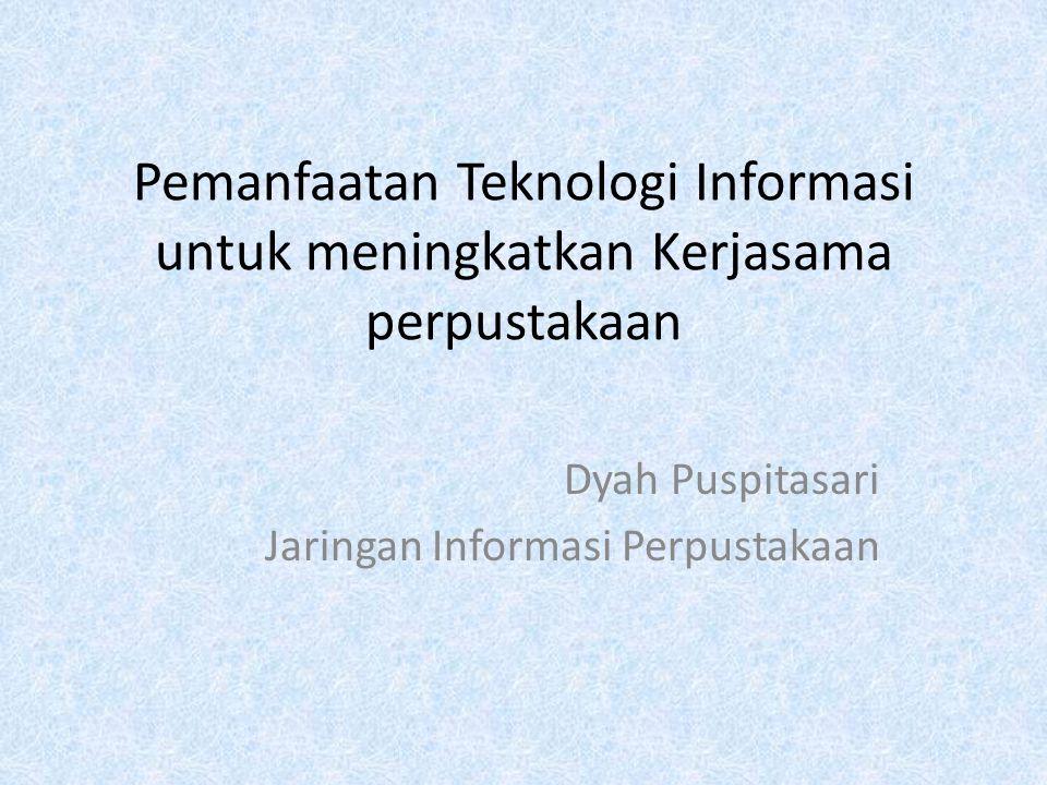 Dyah Puspitasari Jaringan Informasi Perpustakaan