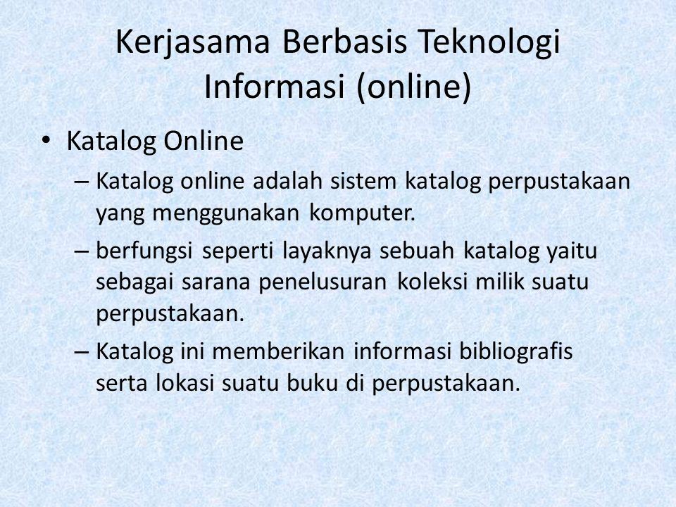 Kerjasama Berbasis Teknologi Informasi (online)