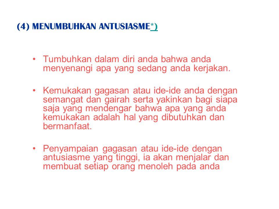 (4) MENUMBUHKAN ANTUSIASME*)