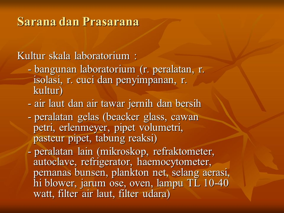Sarana dan Prasarana Kultur skala laboratorium :