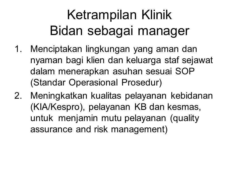 Ketrampilan Klinik Bidan sebagai manager