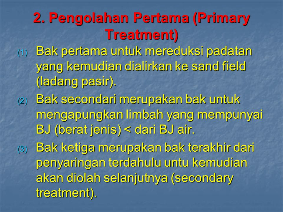 2. Pengolahan Pertama (Primary Treatment)