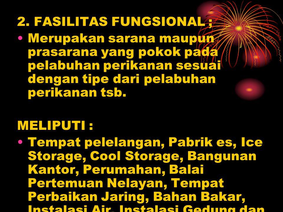 2. FASILITAS FUNGSIONAL ;