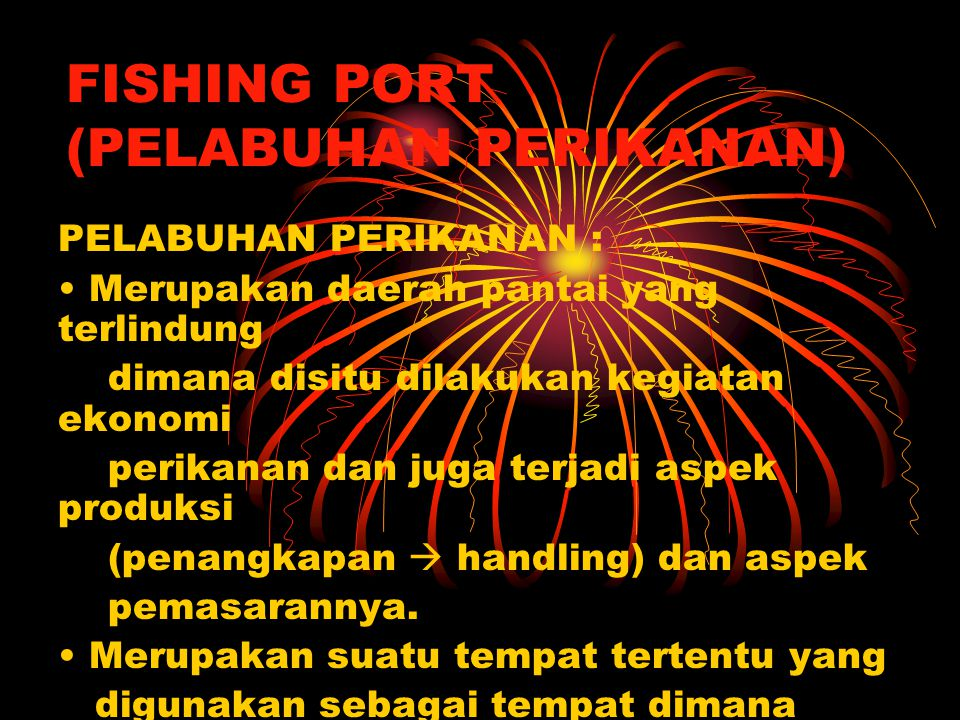 FISHING PORT (PELABUHAN PERIKANAN)