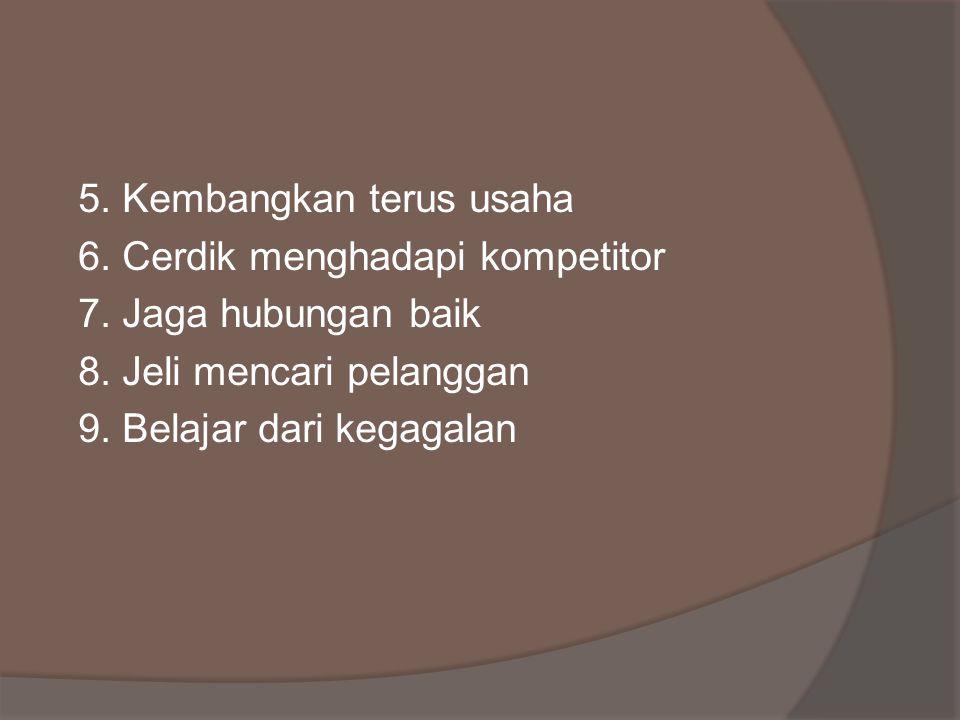 5. Kembangkan terus usaha