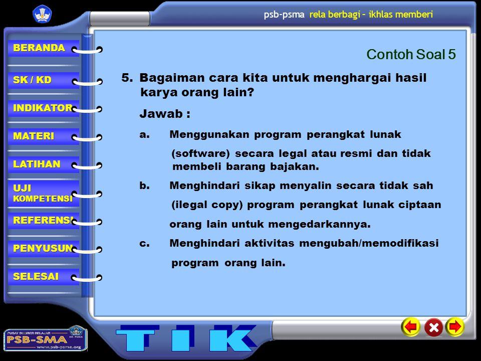Contoh Soal 5 Bagaiman cara kita untuk menghargai hasil karya orang lain Jawab : a. Menggunakan program perangkat lunak.