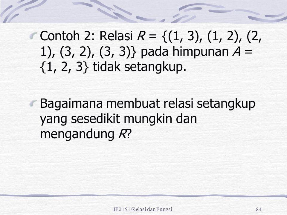 Contoh 2: Relasi R = {(1, 3), (1, 2), (2, 1), (3, 2), (3, 3)} pada himpunan A = {1, 2, 3} tidak setangkup.