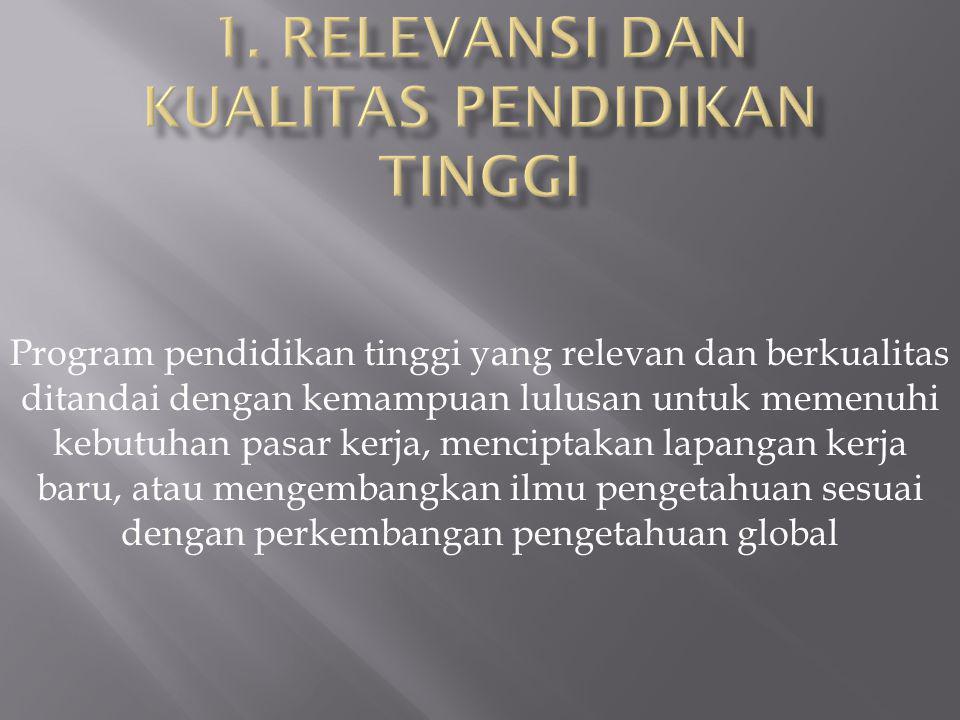 1. Relevansi dan kualitas pendidikan tinggi