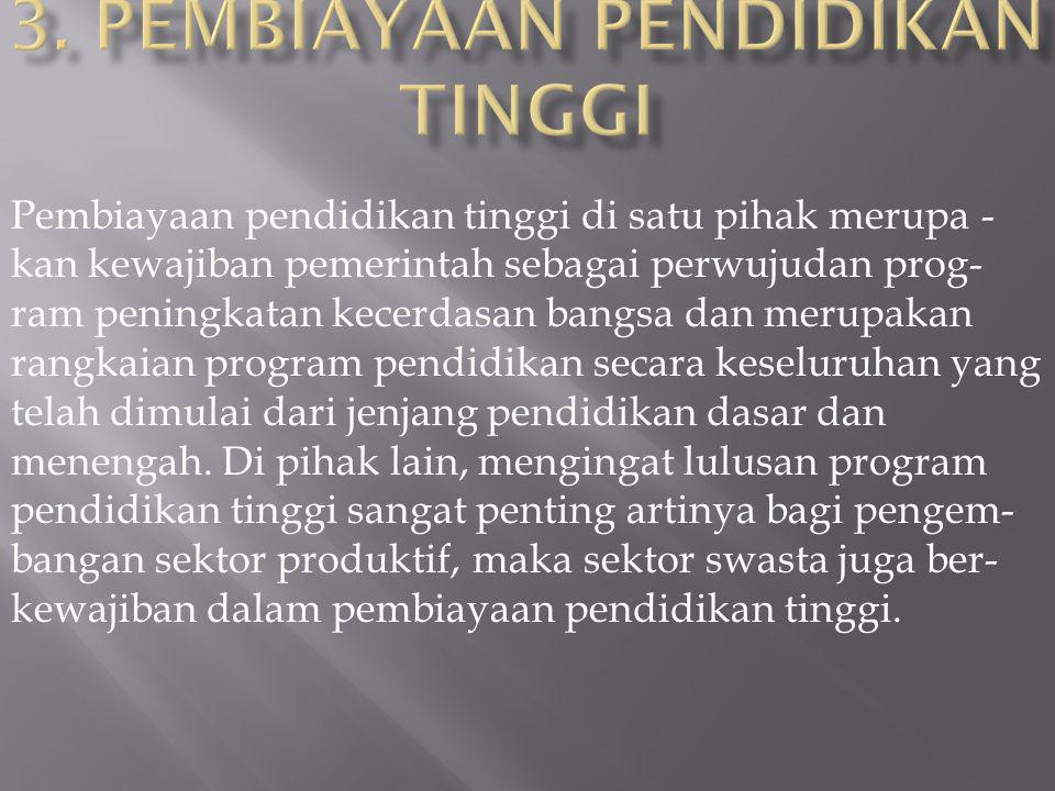 3. Pembiayaan Pendidikan Tinggi
