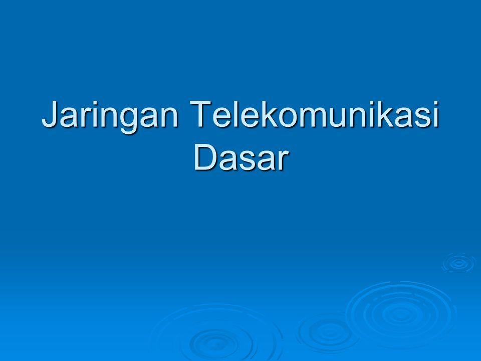 Jaringan Telekomunikasi Dasar